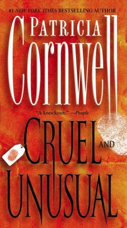Patricia Cornwell Cruel And Unusual
