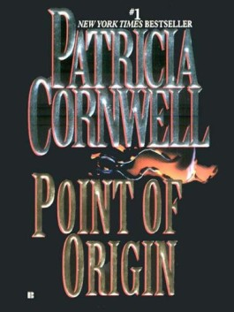 Patricia Cornwell Point Of Origin