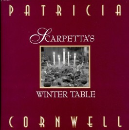 Patricia Cornwell Scarpetta's Winter Table