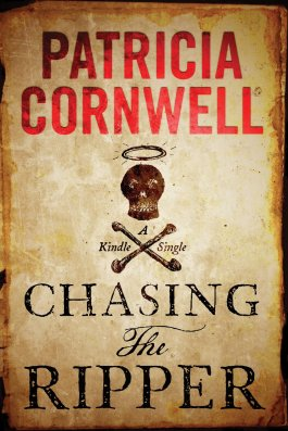 Patricia Cornwell Chasing The Ripper